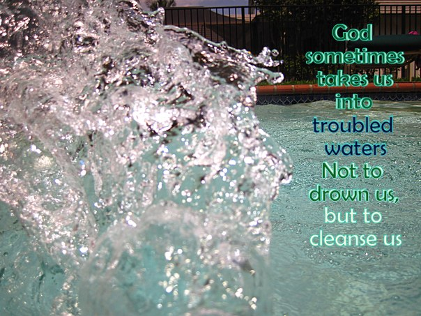 Troubled Waters cleanse us - quote